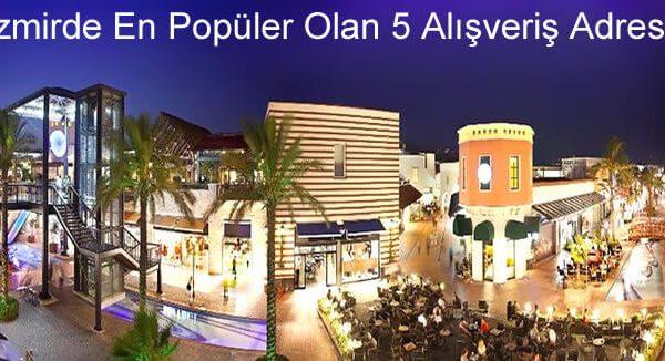 İzmirde En Popüler Olan 5 Alışveriş Adresi